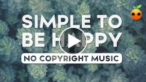 Simple To Be Happy – Royalty Free Music | Stock Music | No Copyright