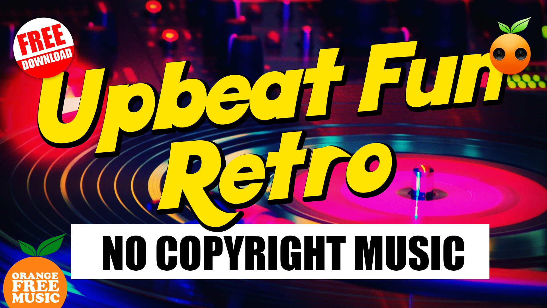 Upbeat Fun Retro - Royalty Free Music | No Copyright | Orange Free Music